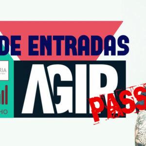 "Passatempo: Entradas ""AGIR"" Viana"