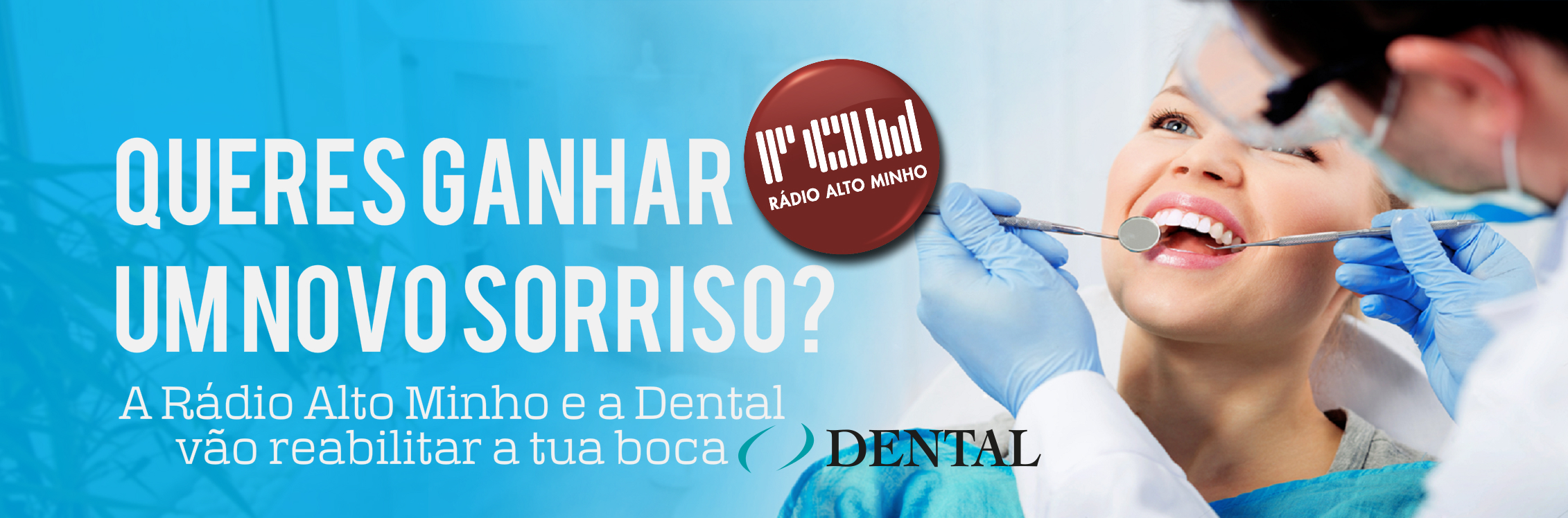 CAMPANHA/OFERTA: A Rádio Alto Minho e a Dental, oferecem-te um novo sorriso