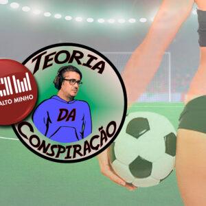 """""""Sexo no futebol"""" – Teoria da Conspiração (Ep. 11)"""