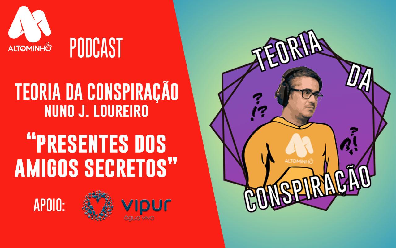 Presentes dos amigos secretos   Teoria da Conspiração (Ep. 36)
