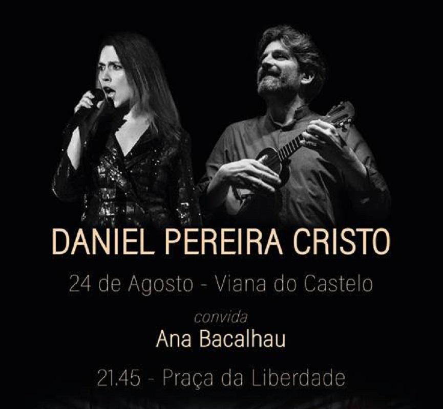 Daniel Pereira Cristo e Ana Bacalhau atuam em Viana no dia 24