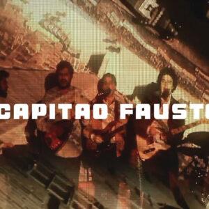 O Que Se Faz Por Cá – 25 Out – Capitão Fausto