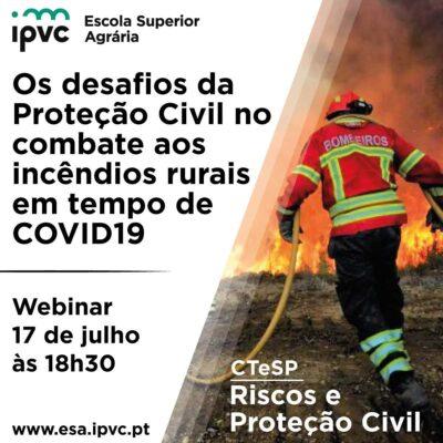 """Escola Superior Agrária do Politécnico de Viana do Castelo promove um Webinar sobre """"Os desafios da Proteção Civil no combate aos incêndios rurais em tempo de COVID19"""""""