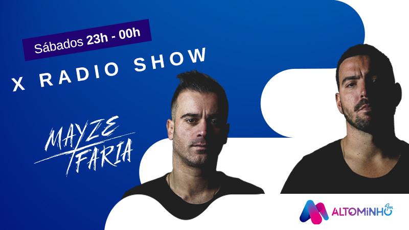 X Radio Show – Mayze X Faria (Ep.128)